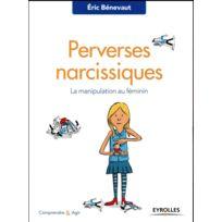 Eyrolles - perverses narcissiques ; la manipulation au féminin