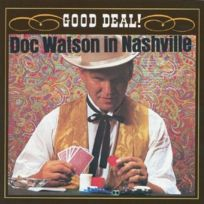 - Good Deal! Doc Watson Cd