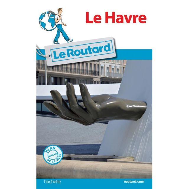 f879bf48e08 Hachette Tourisme - Guide Du Routard   Le Havre édition 2017 - pas cher  Achat   Vente Guides France - RueDuCommerce