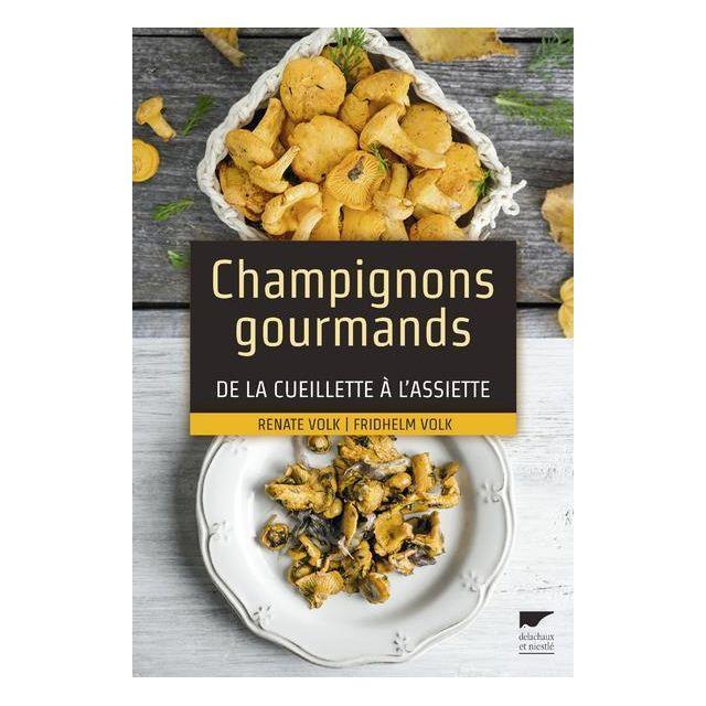 Delachaux niestle champignons gourmands de la cueillette - Frais de port gratuit rue du commerce ...