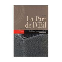 Générique - LaPartdel'Oeil, N° 21-22: Esthétiqueetphénoménologieenmutation