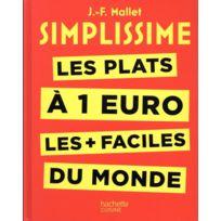 HACHETTE PRATIQUE - simplissime ; les recettes à 1 euro les + faciles du monde