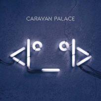 - Caravan Palace - <I°_°i> Album 2015 - The Icon Boitier cristal