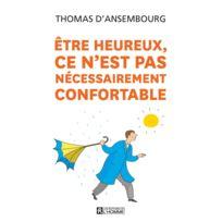 Editions De L'HOMME - être heureux ce n'est pas nécessairement confortable ; 2e édition