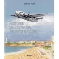Atlantica - Histoire De Laviation Au Pays Basque