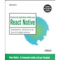 Eyrolles - concevez des applications mobiles avec React Native   le  framework mobile créé par Facebook 0132321179c5