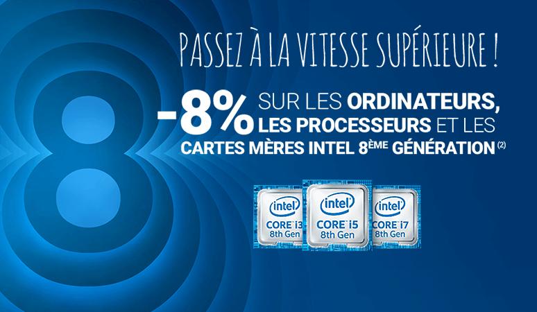 -8% sur les Ordinateurs, les Processeurs et les Cartes Mères Intel 8ème Génération