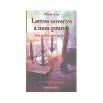 Louise Courteau - Lettres ouvertes à mon gourou - Pour en finir avec ma secte