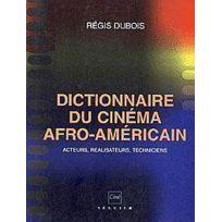 Seguier - Dictionnaire Du Cinema Afro-Americain Acteurs, Realisateurs, Techniciens