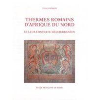Ecole Francaise De Rome - thermes romains d'Afrique du nord et leur contexte méditerranéen