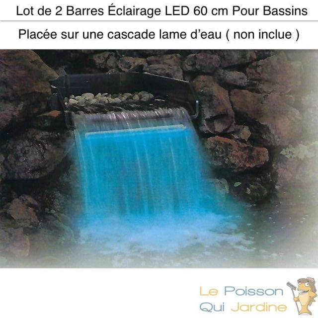 Le Poisson Qui Jardine 2 Barres Éclairage Led 60 cm Pour Bassins Et Cascades De Jardin. Étanche