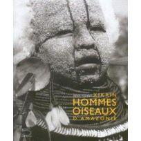 Cinq Continents - Xikrin ; Hommes Oiseaux D'Amazonie