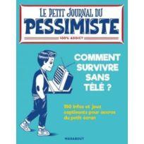 Marabout - le petit journal du pessimiste ; comment survivre sans télé