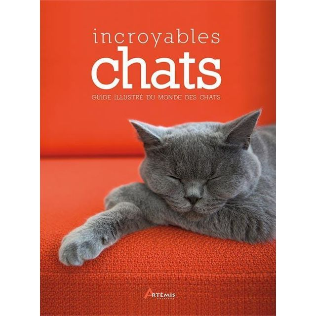 Artemis - incroyables chats ; guide illustré du monde des chats