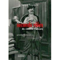 Klincksieck - les seconds rôles du cinéma français ; grandeur et décadence
