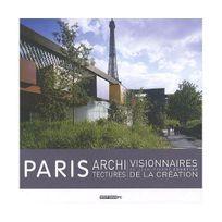 Pc - Paris architectures visionnaires de la création