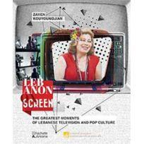 Hachette-antoine - le Liban via son petit écran ; les plus grands moments de la télévision libanaise et de la culture populaire