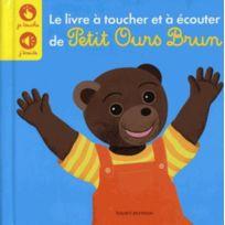 Groupe Bayard - Le livre à toucher et à écouter de Petit Ours Brun