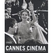 Cahiers Du Cinema - Cannes cinéma ; l' histoire en images du plus grand festival de films du monde
