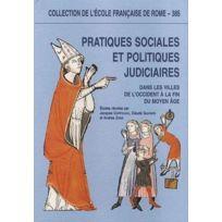 Ecole Francaise De Rome - pratiques sociales et politiques judiciaires dans les villes de l'Occident à la fin du moyen âge