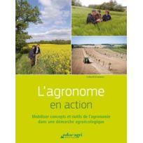 Educagri - l'agronome en action ; mobiliser concepts et outils de l'agronomie dans une démarche agroécologique
