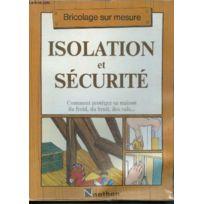 Bricolage Sur Mesure Isolation Et Securite Comment Proteger Sa Maison Du Froid Du Bruit Des Vols