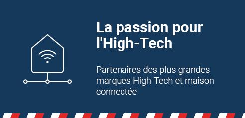 Partenaires de grandes marques High-Tech et maison connectée