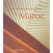 Acr - L'Architecture De Terre Au Maroc