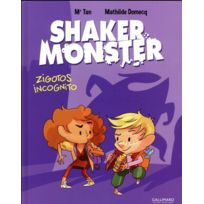 Gallimard Bd - shaker monster tome 2 ; zigotos incognitos
