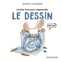 Seuil Jeunesse - Le pire livre pour apprendre le dessin
