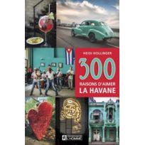 Editions De L'HOMME - 300 raisons d'aimer La Havane