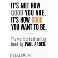 Phaidon - it's not how good you are, it's how good you want to be