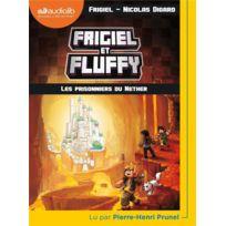 Audiolib - Frigiel et Fluffy tome 2 ; les prisonniers du Nether