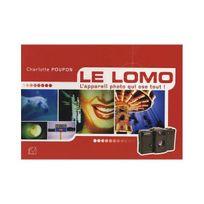 Dunod - Le Lomo : L'Appareil photo qui ose tout