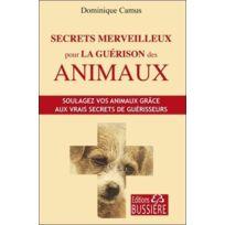 Bussiere - Secrets merveilleux pour la guérison des animaux