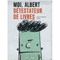 Frimousse - moi, Albert, détestateur de livres
