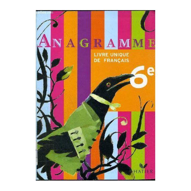 Annagrame 6eme Livre Unique De Francais