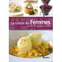 Editions Racine - la cuisine des femmes d'aujourd'hui ; plus de 300 recettes inratables