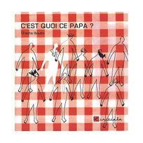 L'INITIALE Editions - C'est quoi ce papa