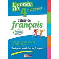 Bordas - l'année de 4e ; cahier de français ; 420 excercices guidés et 200 règles ; tout pour maîtriser le français