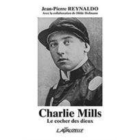 Lavauzelle - Charlie Mills ; le cocher des dieux
