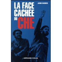 Armand Colin - La face cachée du Che