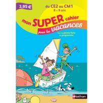 Nathan - Cahier de vacances Primaire : Du Ce2 Au Cm1 Mon super cahier pour les vacances