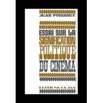 Cujas - essai sur la signification politique du cinéma ; l'exemple français de la libération aux évènements